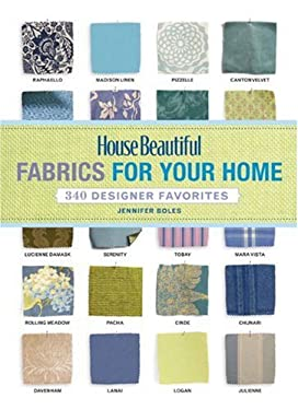House Beautiful Fabrics for Your Home: 340 Designer Favorites 9781588167415