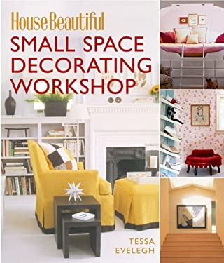 House Beautiful Small Space Decorating Workshop by Tessa Evelegh
