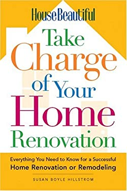 House Beautiful Take Charge of Your Home Renovation 9781588164346