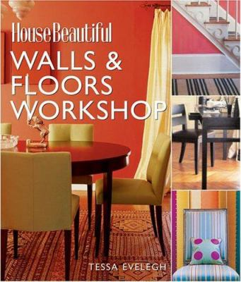 House Beautiful Walls & Floors Workshop 9781588164063