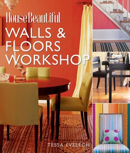 House Beautiful Walls & Floors Workshop 9781588166128