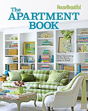 House Beautiful the Apartment Book: Smart Decorating for Any Room - Large or Small 9781588169860