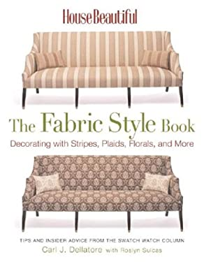 House Beautiful the Fabric Style Book: Decorating with Stripes, Plaids, Florals, and More 9781588162687