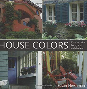 House Colors: Exterior Color by Style of Architecture 9781586856908