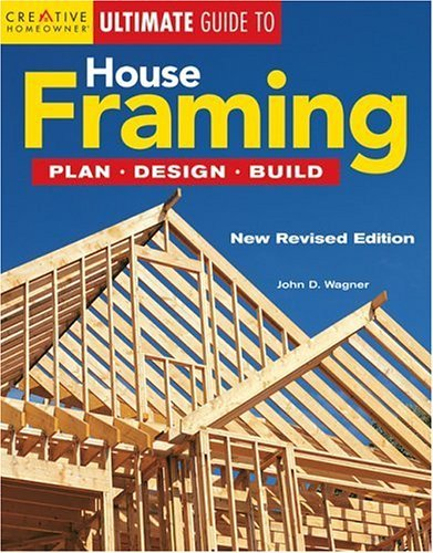 House Framing: Plan, Design, Build 9781580112352