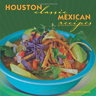 Houston Classic Mexican Recipes 9781589808959