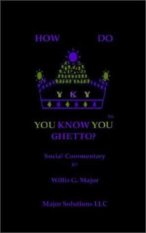 How Do You Know You Ghetto? 9781589610828