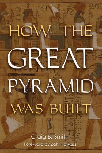 How the Great Pyramid Was Built 9781588342003