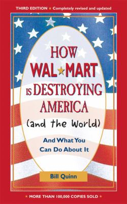 How Walmart Is Destroying America (and the World): And What You Can Do about It 9781580086684