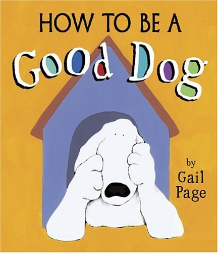 How to Be a Good Dog 9781582346830