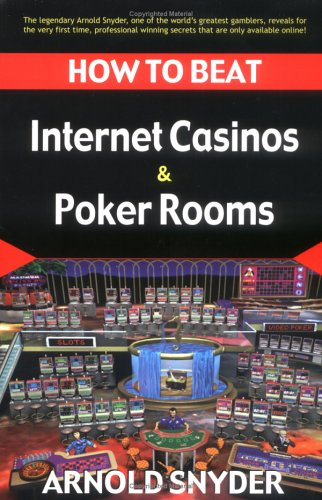 How to Beat Internet Casinos & Poker Rooms 9781580421706