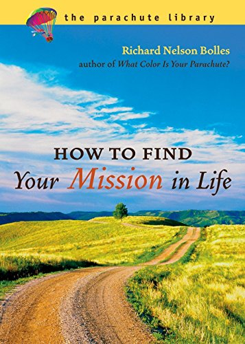 How to Find Your Mission in Life 9781580087056