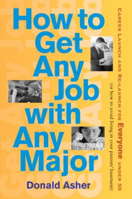 How to Get Any Job with Any Major: A New Look at Career Launch 9781580085397