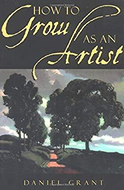 How to Grow as an Artist How to Grow as an Artist 9781581152449