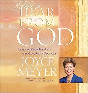 How to Hear from God: Learn to Know His Voice and Make Right Decisions 9781586217334