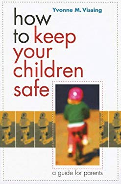 How to Keep Your Children Safe: A Guide for Parents 9781584655299