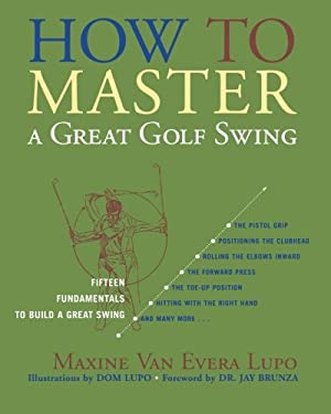 How to Master a Great Golf Swing 9781589793507