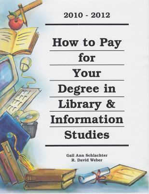 How to Pay for Your Degree in Library & Information Studies 9781588412157