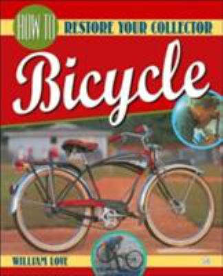 How to Restore Your Collector Bicycle 9781580680028
