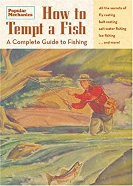 How to Tempt a Fish: A Complete Guide to Fishing 9781588167262