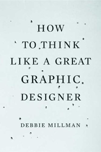 How to Think Like a Great Graphic Designer 9781581154962