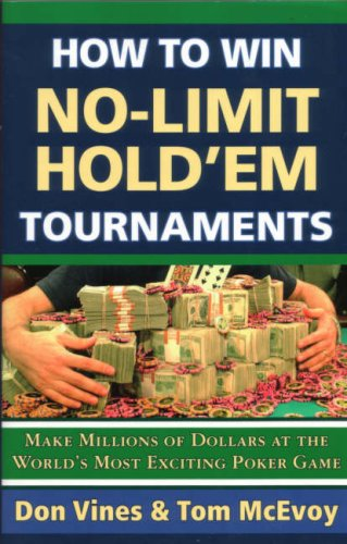 How to Win No-Limit Hold'em Tournaments: Make Millions of Dollars at the World's Most Exciting Poker Game 9781580421607