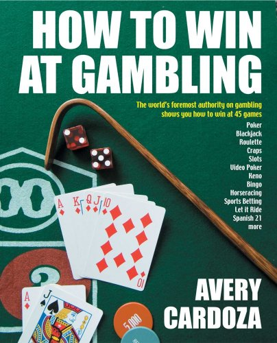 How to Win at Gambling: A Step-By-Step Manual for Winning Money at More Than 50 Games Variations! 9781580422628