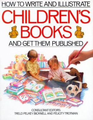 How to Write & Illustrate Children's Books and Get Them Published! 9781582970134