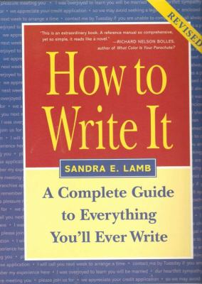 How to Write It: Complete Guide to Everything You'll Ever Write 9781580085724