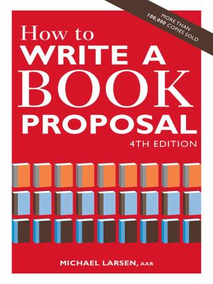 How to Write a Book Proposal 9781582977027