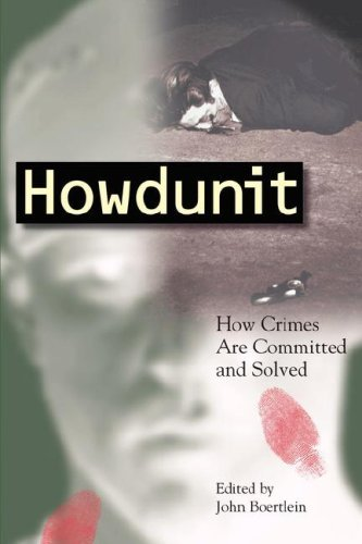 Howdunit: How Crimes Are Committed and Solved 9781582975283