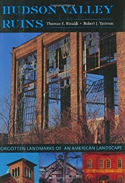 Hudson Valley Ruins: Forgotten Landmarks of an American Landscape 9781584655985