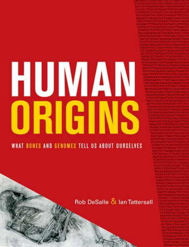 Human Origins: What Bones and Genomes Tell Us about Ourselves 9781585445677