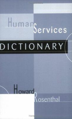 Human Services Dictionary 9781583913741