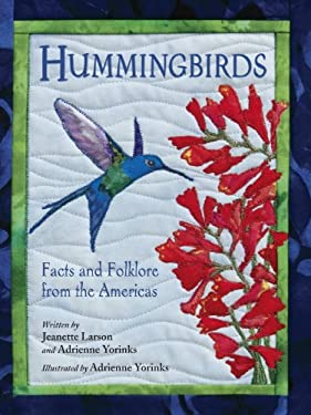 Hummingbirds: Facts and Folklore from the Americas - Larson, Jeanette / Yorinks, Adrienne