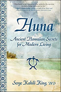 Huna: Ancient Hawaiian Secrets for Modern Living 9781582702018