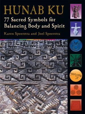 Hunab Ku: 77 Sacred Symbols for Balancing Body and Spirit 9781580911689
