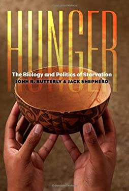 Hunger: The Biology and Politics of Starvation 9781584659266