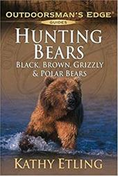 Hunting Bears: Black, Brown, Grizzly & Polar Bears