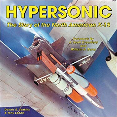 Hypersonic: The Story of the North American X-15 9781580070683