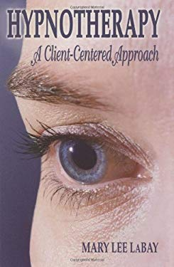 Hypnotherapy: A Client-Centered Approach 9781589800526