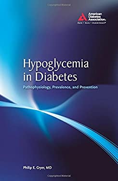 Hypoglycemia in Diabetes: Pathophysiology, Prevalence, and Prevention 9781580403269