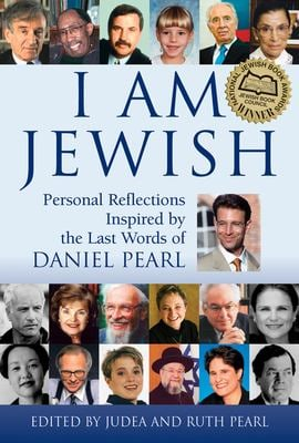 I Am Jewish: Personal Reflections Inspired by the Last Words of Daniel Pearl 9781580232593