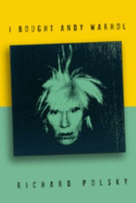I Bought Andy Warhol 9781582345246
