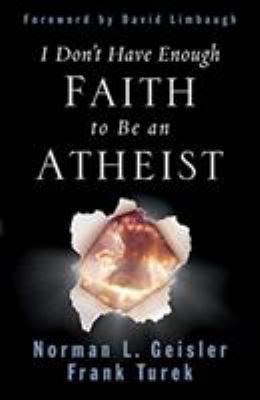 I Don't Have Enough Faith to Be an Atheist 9781581345612