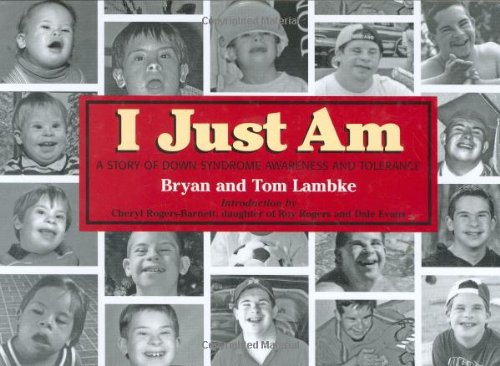 I Just Am: A Story of Down Syndrome Awareness and Tolerance 9781589850200