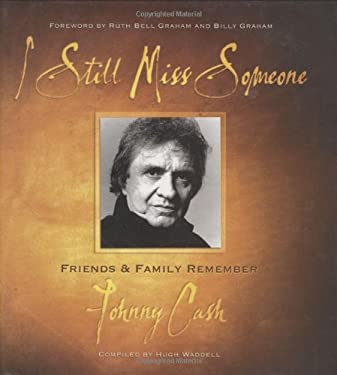 I Still Miss Someone: Friends and Family Remember Johnny Cash 9781581823981