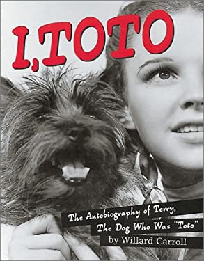I, Toto: The Autobiography of Terry, the Dog Who Was Toto 9781584791119