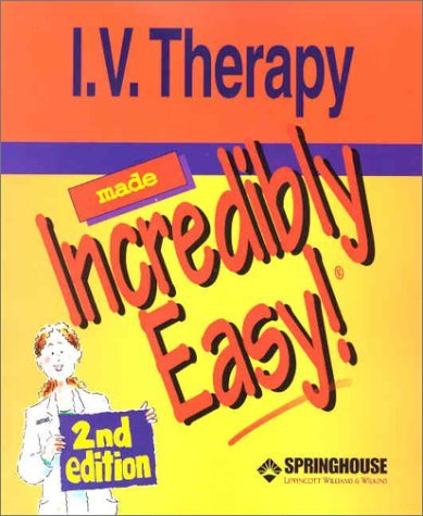 I.V. Therapy Made Incredibly Easy! 9781582551654