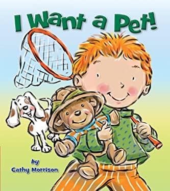 I Want a Pet! 9781589251137
